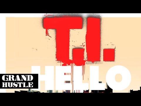 T.I. - Hello feat. CeeLo Green [AUDIO]