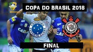 Cruzeiro 1X0 Corinthians -Copa do Brasil 2018 - Final