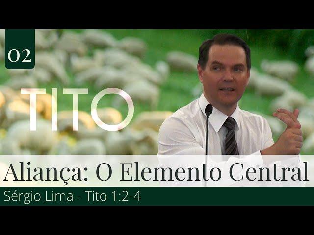 02. Aliança: O Elemento Central - Sérgio Lima