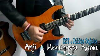 Cover Instrumen Gitar Anji _ Menunggu Kamu ( OST. Jelita Sejuba) ShineSKy