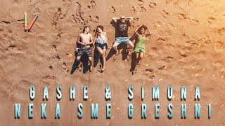 Gashe [BROS] & Simona - NEKA SME GRESHNI [Official Video]