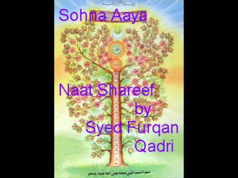 Sohna Aaya :- Naat Shareef By Syed Furqan Qadri video