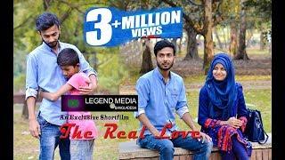 The Real Love | প্রকৃত ভালোবাসা | Bangla New Short Film | 2017 | Official 4K Video