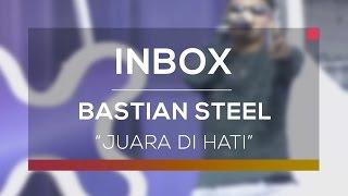 Bastian Steel - Juara Di Hati Live On Inbox
