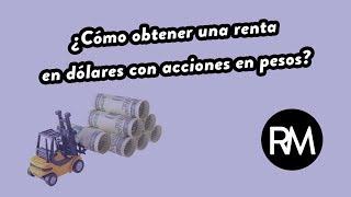 ¿Cómo obtener una renta en dólares comprando acciones en Argentina con pesos? | Ramiro Marra