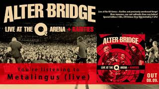 ALTER BRIDGE - Metalingus (live audio)