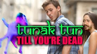 download lagu Tunak Tun Till You're Dead gratis