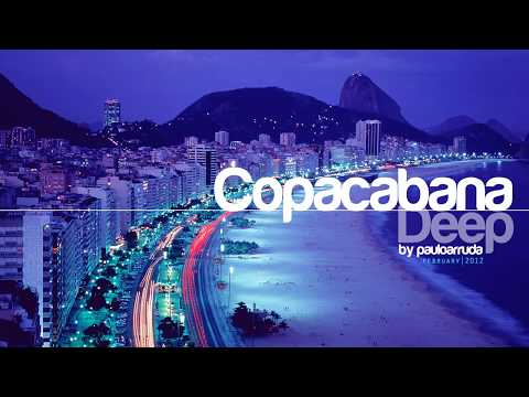 Copacabana Deep by Paulo Arruda | Deep & Soulful House Music Music Videos