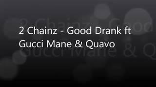 2 Chainz   Good Drank ft Gucci Mane  Quavo Lyrics Clean