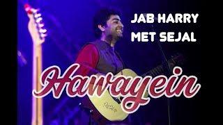 download lagu Hawayein  Jab Harry Met Sejal  Arijit Singh gratis