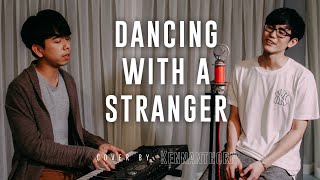 Dancing With A Stranger - cover by Kennanthorn & Natenontree