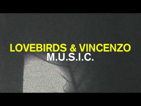 Lovebirds & Vincenzo - Music (m.u.s.i.c) video
