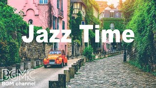 Jazz Time - Soft Instrumental Jazz & Bossa Nova for Studying, Work