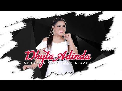 Download Dhyta Adinda - Untukmu Yang Jauh Disana    Mp4 baru