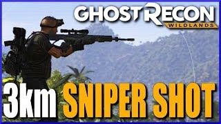 THE LONGEST SNIPER SHOT EVER - Ghost Recon Wildlands - 3km Sniper Shot