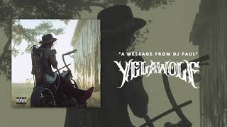 Yelawolf - A Message from DJ Paul (Official Audio)