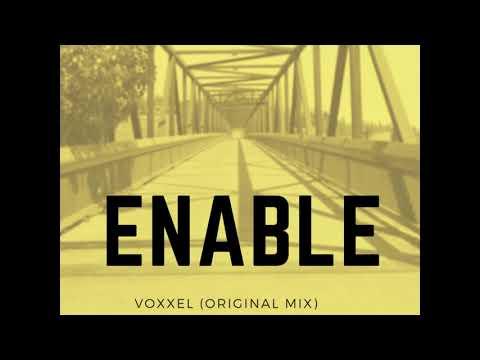 Enable (Original Mix) - Voxxel