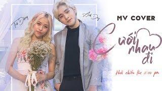 CƯỚI NHAU ĐI | MV COVER | TRÀ ĐẶNG ft TRƯƠNG TRẦN ANH DUY