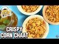 Crispy Corn Chaat Recipe - Quick & Easy Chatpata Corn Snack Recipe - Chai Diaries With Varun