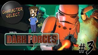Star Wars: Dark Forces Part 3 - A Fear of Heights and Dying - CharacterSelect