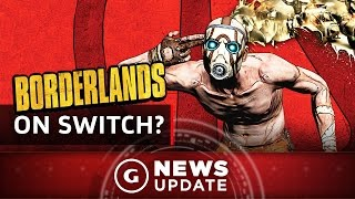 Borderlands Game Could Come To Nintendo Switch - GS News Update