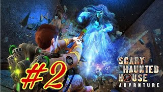 [SCARY HAUNTED HOUSE ADVENTURE ] #2 Gameplay video Android & ISO