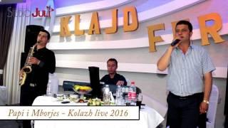 Papi i Mborjes Kolazh live 2016