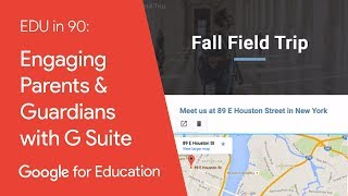 EDU in 90: Engaging Parents & Guardians with G Suite for Education