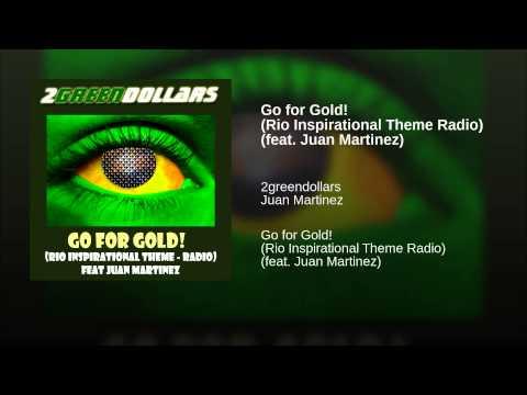 Go for Gold! (Rio Inspirational Theme Radio) (feat. Juan Martinez)