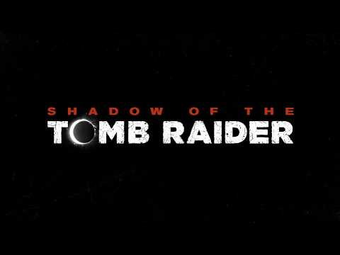 SHADOW OF THE TOMB RAIDER - Announcement Teaser [4K]