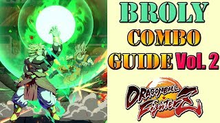 Dragon Ball FighterZ - Broly Combo Guide Volume 2