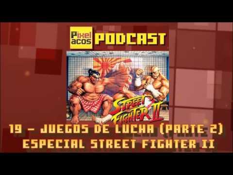 Pixelacos Podcast – Programa 19 – Juegos de lucha (Parte 2) - Especial Street Fighter II