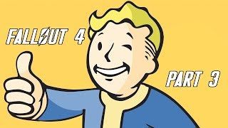 Fallout 4 part 3 - o captain my captain