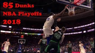 The Best 85 Dunks of the 2018 NBA Playoffs!