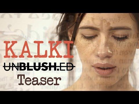 "Kalki Koechlin ""Unblushed"" Teaser"
