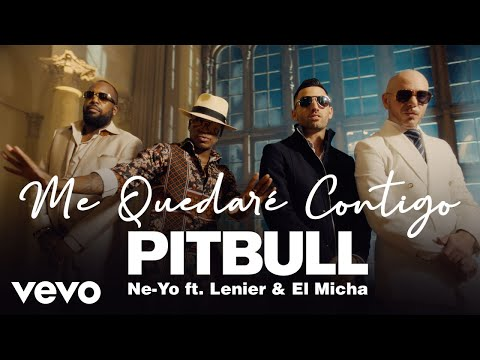 Pitbull - Ne-yo - Me Quedaré Contigo Ft. Lenier - El Micha