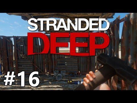 Stranded Deep - Make Your House a Home - PART #16 (FINALE)