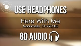 Marshmello Feat. CHVRCHES - Here With Me (8D AUDIO)