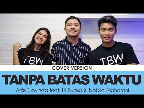 Download Lagu Ade Govinda feat. Tri Suaka & Nabila Maharani - Tanpa Batas Waktu (Cover).mp3