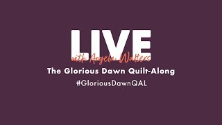 Glorious Dawn Quilt-Along: LIVE Check-in with Angela Walters - WEEK 2