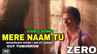 Zero Song 34 Mera Naam Tu 34 Out Tomorrow Release Date Confirmed Arijit Singh Shahrukh Khan Katrina