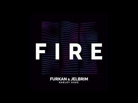 Furkan & Jelbrim, Harley Huke - Fire
