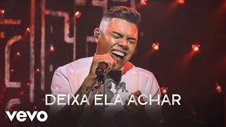 Felipe Araújo - Deixa Ela Achar (Ao Vivo)