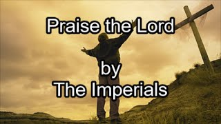 Watch Imperials Praise The Lord video