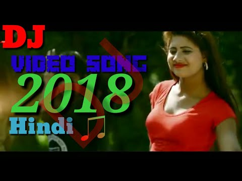 DJ New Hindi video song 2018 Hindi local video Hindi DJ video song Hindi video 2018