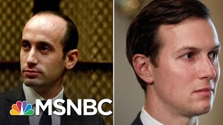 Will Kushner Or Miller Be The Last Man standing On Immigration? | MSNBC