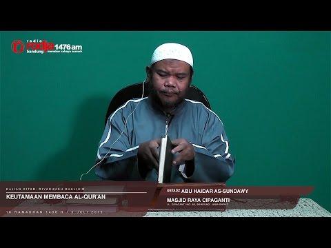 Keutamaan Membaca Al-Qur'an | Ustadz Abu Haidar As-Sundawy