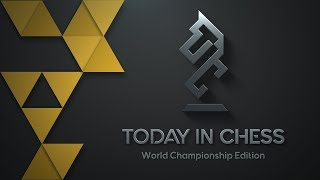 Today in Chess | World Championship Edition: Game 12