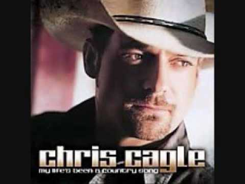 Chris Cagle - My Lifes Been A Country Song