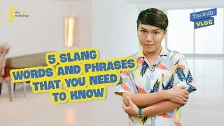 05 SLANG WORDS AND PHRASES THAT YOU SHOULD KNOW